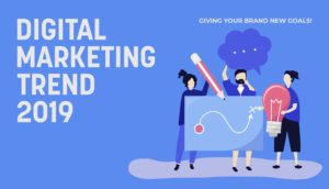 Digital Marketing Trend 2019